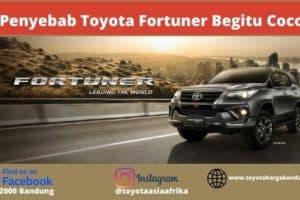4 Penyebab Toyota Fortuner Baru Menjadi Pilihan Terbaik