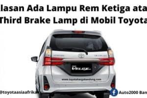 Alasan Ada Lampu Rem Ketiga atau Third Brake Lamp di Mobil Toyota