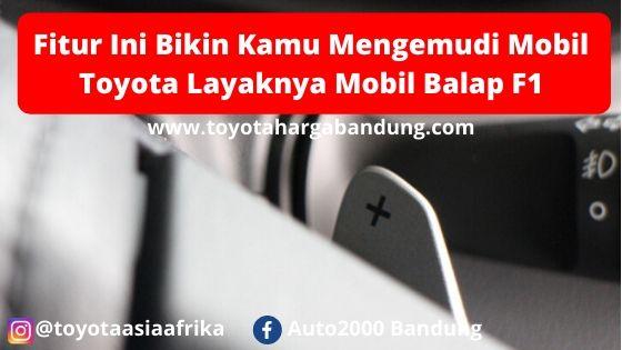 Fitur Ini Bikin Kamu Mengemudi Mobil Toyota Layaknya Mobil Balap F1